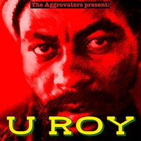 The Aggrovators Present U Roy — U Roy