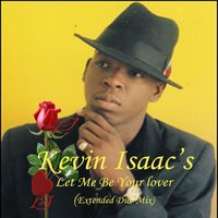 Let Me Be Your Lover — Kevin Isaacs