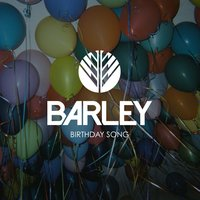 Birthday Song — Barley