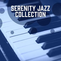 Serenity Jazz Collection — Music for Quiet Moments