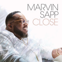 Close — Marvin Sapp
