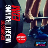Top Songs for Weight Training Edm Workout Collection — сборник