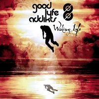Waking Lyfe — Good Lyfe Addikts