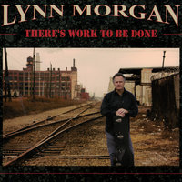 There's Work to Be Done — Lynn Morgan