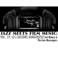 Jazz Meets Film Music, Vol. 19: Les Liaisons Dangeruses — Art Blakey & The Jazz Messengers