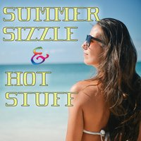 Summer Sizzle & Hot Stuff — сборник