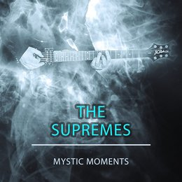 Mystic Moments — The Supremes