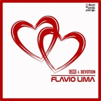 Love & Devotion — Flavio Lima