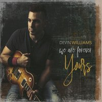 We Are Forever Yours — Devin Williams
