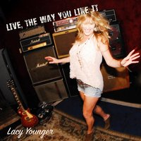 Live, The Way You Like It — Lacy Younger