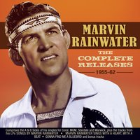 The Complete Releases 1955-62 — Marvin Rainwater