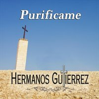 Purificame — Hermanos Gutierrez