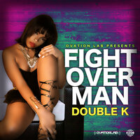 Fight Over Man — Double K