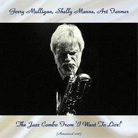 The Jazz Combo From 'I Want To Live!' — Gerry Mulligan, Shelly Manne, Art Farmer