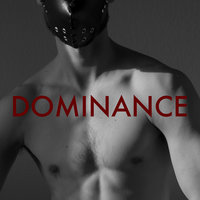 DOMINANCE — The Irrepressibles