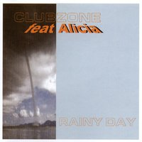 Rainy Day — Clubzone feat. Alicia