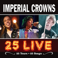 25 Live — Imperial Crowns