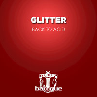 Back to Acid — GLITTER