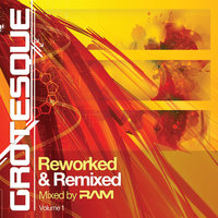Grotesque Reworked & Remixed — RAM