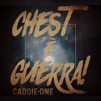 Chest è guerra! — Caddie One