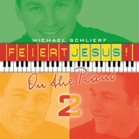 On The Piano 2 — Gerhard Schnitter, Michael Schlierf, Feiert Jesus!