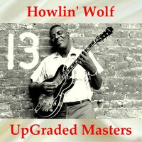 Howlin' Wolf UpGraded Masters — Howlin' Wolf