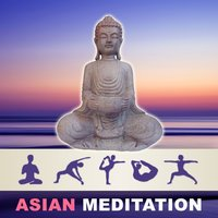 Asian Meditation - Calm Meditation, Yoga Meditation, Meditation Zen Sounds, Healing Meditation Music — Zen Meditation Music Academy
