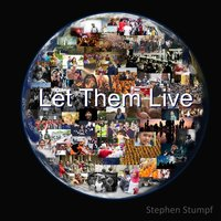 Let Them Live — Stephen Stumpf