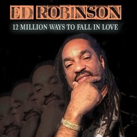 12 Million Ways to Fall in Love — Ed Robinson