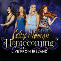 Homecoming – Live From Ireland — Celtic Woman