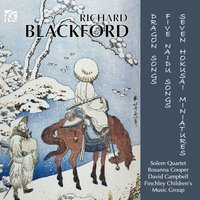 Blackford: Seven Hokusai Miniatures — The Finchley Children's Music Group, Richard Blackford, The Solem Quartet