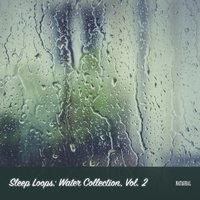Sleep Loops: Water Collection, Vol. 2 — Nataural