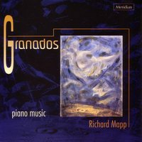 Granados: Piano Music — Richard Mapp, Энрике Гранадос