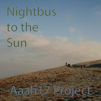 Nightbus to the Sun — Aaah17 Project
