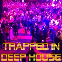 Trapped in Deep House — сборник