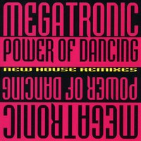 Power of Dancing — Megatronic