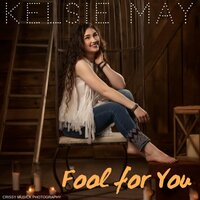 Fool for You — Kelsie May