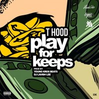 Play for Keeps — T-Hood, Young Kros Beats