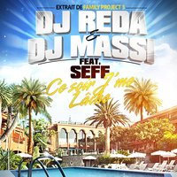 "Ce soir j'me lâche [From ""Family Project 3""] - Single — Dj Reda, Dj Massi"