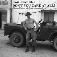 Don't You Care at All? — Travis Edward Pike