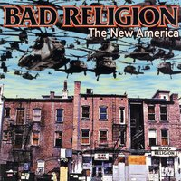 The New America — Bad Religion