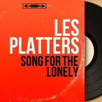 Song for the Lonely — Les Platters