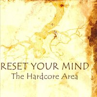 Reset Your Mind - The Hardcore Area — сборник
