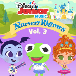 Disney Junior Music: Nursery Rhymes Vol. 3 — Rob Cantor, Genevieve Goings