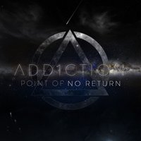 Point of No Return — Add1ction
