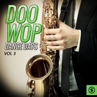 Doo Wop Dance Days, Vol. 3 — сборник