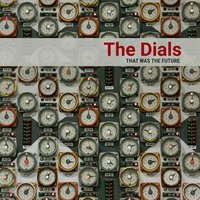 That Was the Future — The Dials