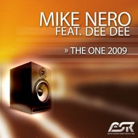 The One 2009 — Mike Nero feat Dee Dee, Mike Nero feat. Dee Dee