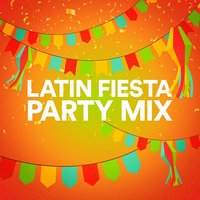 Latin Fiesta Party Mix — Latino Party, Latin Passion, Partyhits, Partyhits, Latino Party, Latin Passion