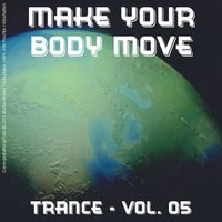 Make Your Body Move - Trance; Vol. 05 — сборник